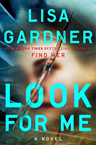 Review: Look For Me by Lisa Gardner