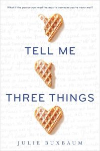 Tell-Me-Three-Things-Julie-Buxbaum-April-5
