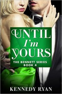 Until I'm Yours Bennett