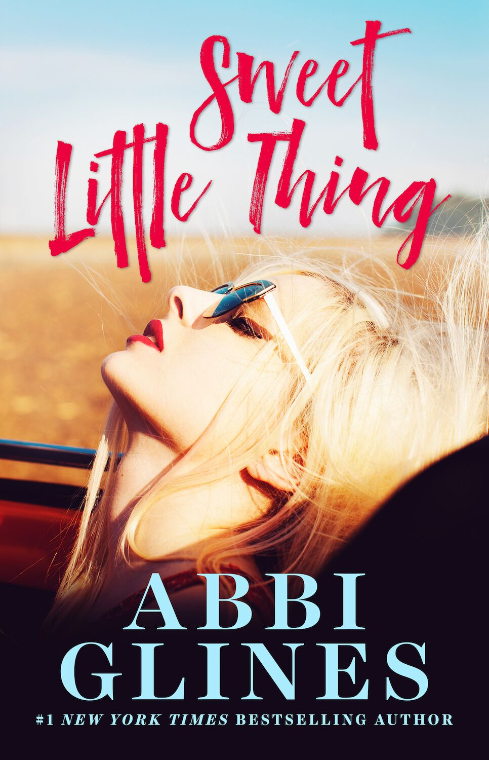 Cover Reveal + Excerpt: Sweet Little Thing by Abbi Glines